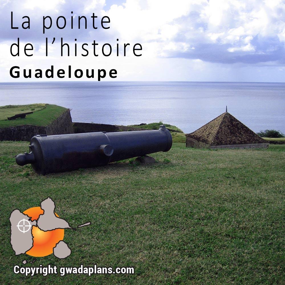 Pointe de l'histoire - Itinéraires Guadeloupe